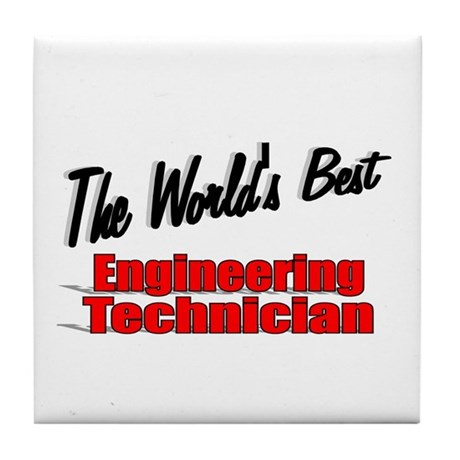 """The World's Best Engineering Technician"" Tile Coa"