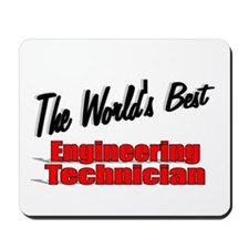 """The World's Best Engineering Technician"" Mousepad"