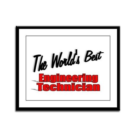 """The World's Best Engineering Technician"" Framed P"