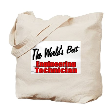 """The World's Best Engineering Technician"" Tote Bag"