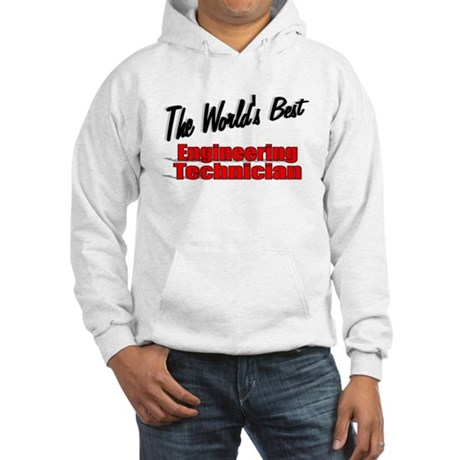 """The World's Best Engineering Technician"" Hooded S"