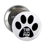 "Talk to The Paw 2.25"" Button"