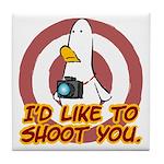 WTD: I'd like to shoot you Tile Coaster