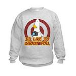 WTD: I'd like to shoot you Kids Sweatshirt