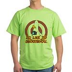 WTD: I'd like to shoot you Green T-Shirt