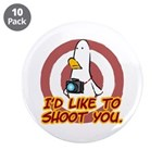 """WTD: I'd like to shoot you 3.5"""" Button (10 pack)"""