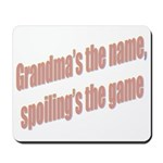 Grandma's the name Mousepad