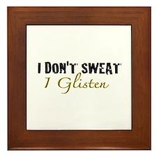 I don't sweat I glisten Framed Tile