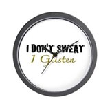 I don't sweat I glisten Wall Clock