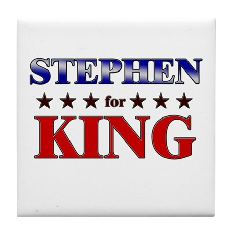 STEPHEN for king Tile Coaster