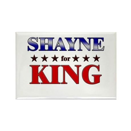 SHAYNE for king Rectangle Magnet