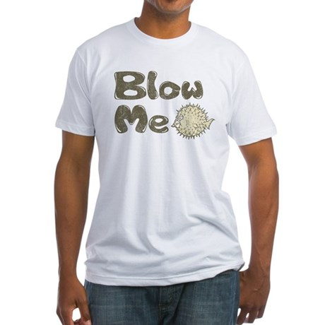 Blow Me Blowfish Fitted T-Shirt