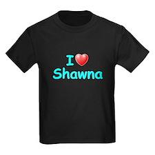 I Love Shawna (Lt Blue) T