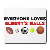 Loves Elbert's Balls (W) Mousepad