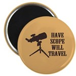 Have Scope Will Travel Magnet