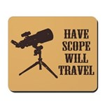 Have Scope Will Travel Mousepad