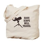 Have Scope Will Travel Tote Bag