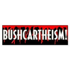 Bushcarthiesm (bleeding) Bumper Car Sticker