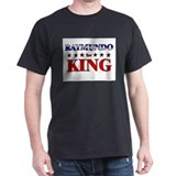 RAYMUNDO for king T-Shirt