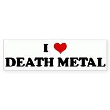 I Love DEATH METAL Bumper Bumper Sticker