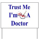 Trust Me...Doctor Yard Sign