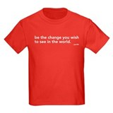 be the change in the world T