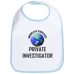 World's Coolest PRIVATE INVESTIGATOR Bib