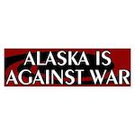 Alaska Is Against War bumper sticker