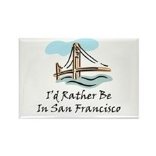 I'd Rather Be In San Francisc Rectangle Magnet