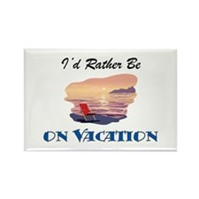 I'd Rather Be On Vacation Rectangle Magnet