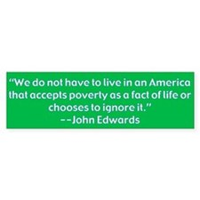Edwards Poverty Bumpersticker Bumper Bumper Sticker