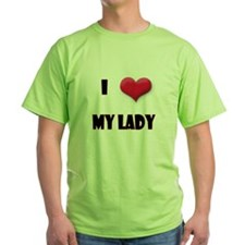 I Love(Heart) My Lady T-Shirt