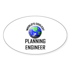 World's Coolest PLANNING ENGINEER Oval Sticker