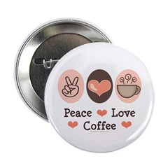 """Peace Love Coffee Lovers 2.25"""" Button (100 pack)"""