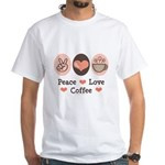 Peace Love Coffee Lovers White T-Shirt