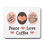 Peace Love Coffee Lovers Mousepad