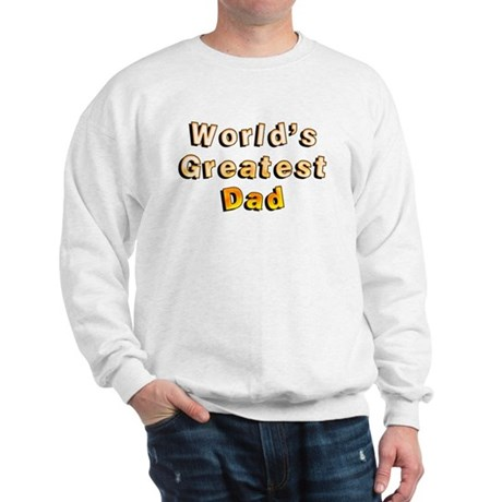 """World's Greatest Dad"" Sweatshirt"