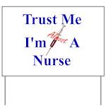 Trust Me ....Nurse Yard Sign