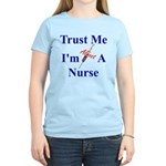 Trust Me ....Nurse Women's Light T-Shirt