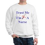 Trust Me ....Nurse Sweatshirt