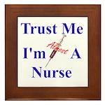 Trust Me ....Nurse Framed Tile