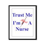 Trust Me ....Nurse Framed Panel Print