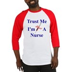 Trust Me ....Nurse Baseball Jersey
