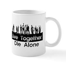 Live Together, Die Alone Small Mug