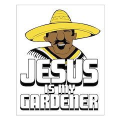Jesus is my gardener Small Poster