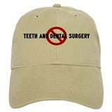 Anti teeth and dental surgery Baseball Cap