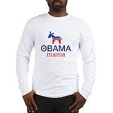 Obama Mama Long Sleeve T-Shirt