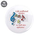 "Life Without Music 3.5"" Button (10 pack)"