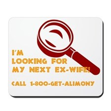 Search for the next ex-wife Mousepad
