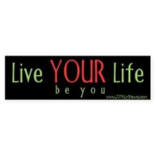 Live Your Life Bumper Bumper Sticker
